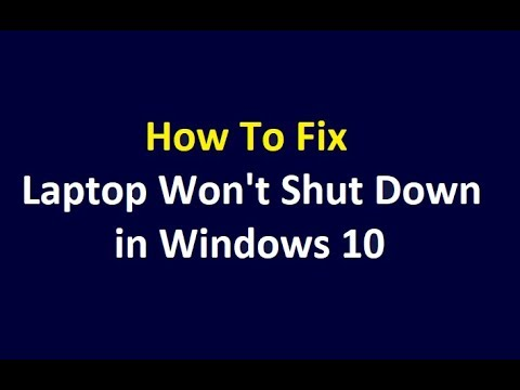 Fix Laptop Computer PC Won't Shut Down Properly Completely in Windows 10