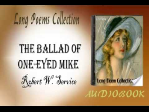 The Ballad of One Eyed Mike Robert W. Service Audiobook Long Poems
