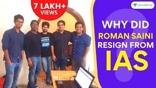 Unacademy: Why did Roman Saini resign from IAS? - Roman Saini speaks about Resignation