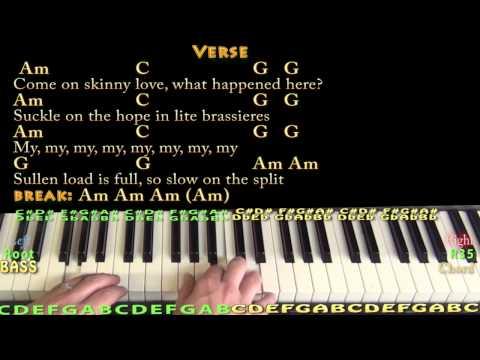 Skinny Love Piano Chords Lower Key Skin Love