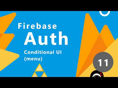 Firebase Auth Tutorial #11 - Conditional Menu Links