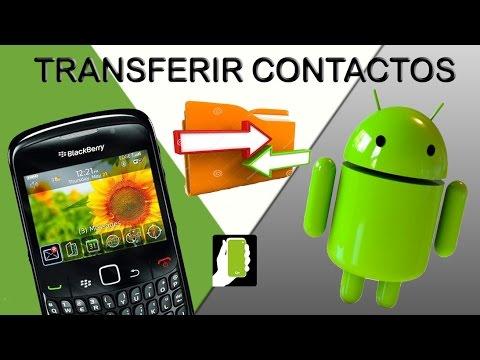 como copiar  pasar o transferir contactos de blackberry  a Android  en menos de  3 minutos