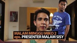 Malam Minggu Miko 2 - Presenter Malam Sissy