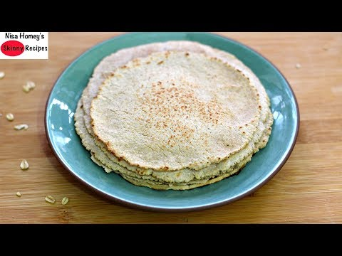 Try This Oats Roti To Lose Weight - Oatmeal Flatbread -Oats Recipes For Weight Loss - Skinny Recipes
