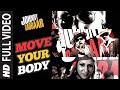 Move Your Body Full Song | Johnny Gaddaar | Hardkaur
