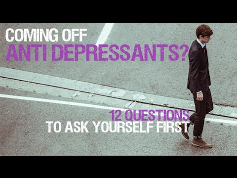 12 Questions to ask before you decide to come off Anti-Depressants