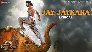 Jay-Jaykara - Lyrical   Baahubali 2 The Conclusion   Prabhas & Anushka Shetty   Kailash Kher