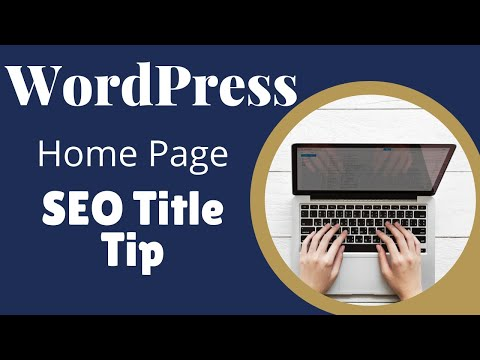 SEO Homepage Title - How to change it in WordPress