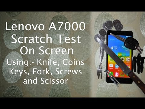 Lenovo A7000 Brutal Scratch Test On Screen   Using Knife, Keys, Coins & More