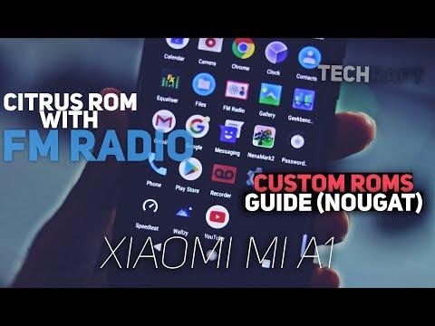 Xiaomi Mi A1: Citrus-CAF ROM with FM Radio | Guide to Install Custom Roms (Nougat)