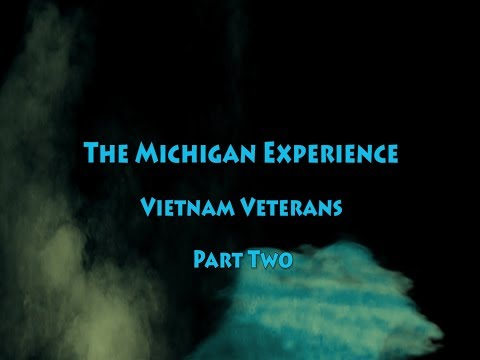The Michigan Experience: Vietnam Veterans Part Two