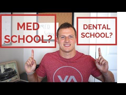 MEDICAL SCHOOL OR DENTAL SCHOOL?