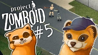 Project Zomboid - GOOD TIMES WITH MY FRIENDS! - #5 - Let