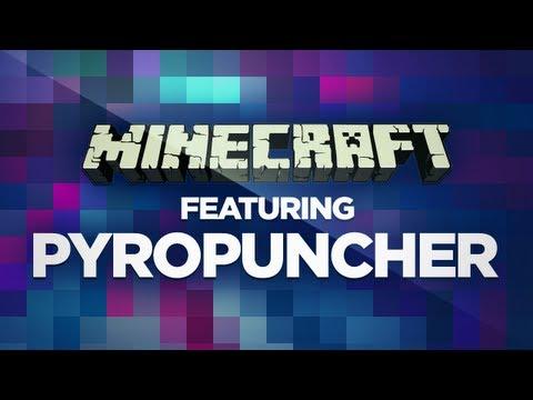 Minecraft ft. Pyropuncher
