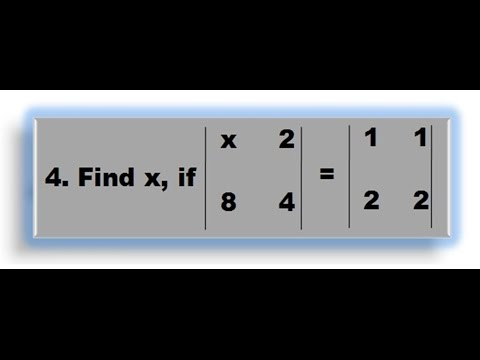 4. Evaluate the value of x from the given Equation of Determinants with Order 2