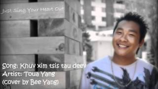 Khuv xim tsis tau deev - Toua Yang (cover by Bee Yang)
