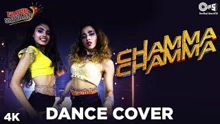 Chamma Chamma Dance Cover by Kings United Choreography Ft. Tanya & Megha | Neha Kakkar