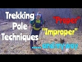 How to use trekking poles the proper, improper and ...... my way