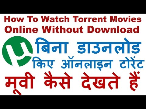 How To Watch Torrent Movies Online for Free Without Downloading Watch Latest Movies Online In Hindi