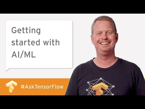 How to get started with AI/ML, retraining models, & more! #AskTensorFlow