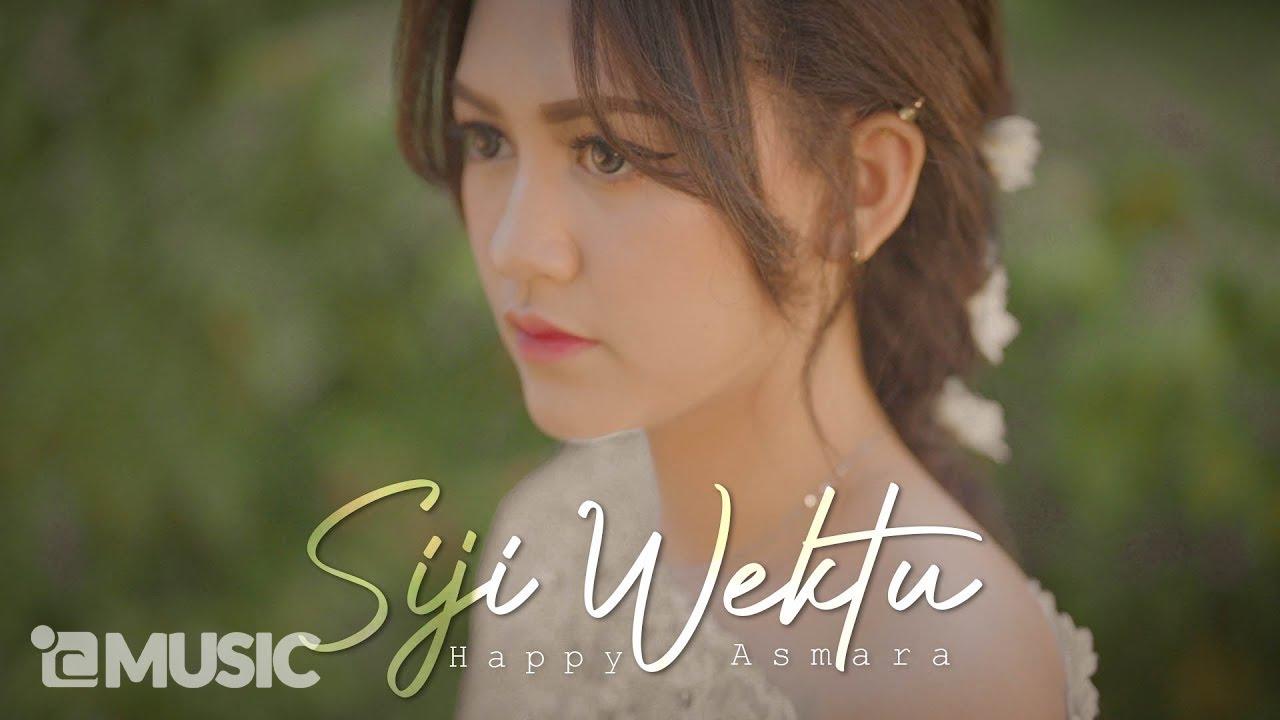 Download HAPPY ASMARA - SIJI WEKTU (Official Music Video)   Paringono Siji Wektu MP3 Gratis