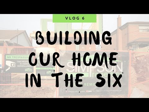 VLOG 6 - Building Our Home In The Six