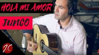 HOLA MI AMOR,JUNCO. Tutorial. Jeronimo de Carmen-Guitarra Flamenca.