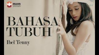 Ibel Tenny - Bahasa Tubuh (Official Video Klip)