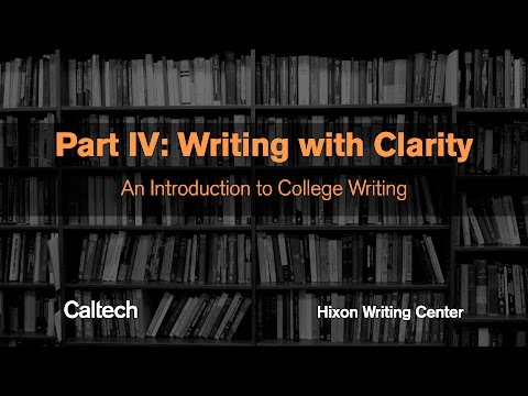 Part IV: Writing with Clarity - Introduction to College Writing Series