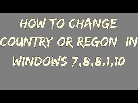 Windows: How To Change Country or Region in Windows 7,8,8.1,10