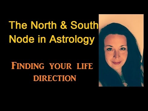 Your North Node & South Node in your Astrology Chart - Finding Your Life Direction.