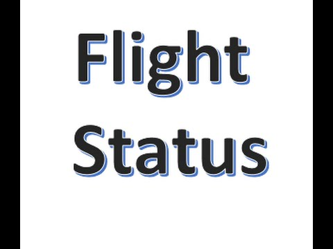 How to CHECK flight status  For a common man