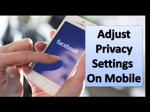 Adjusting Your Privacy Settings Of Facebook On Mobile