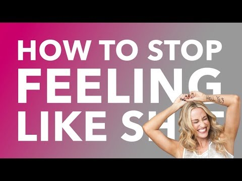 How to Stop Feeling Like Sh*t - BEXLIFE