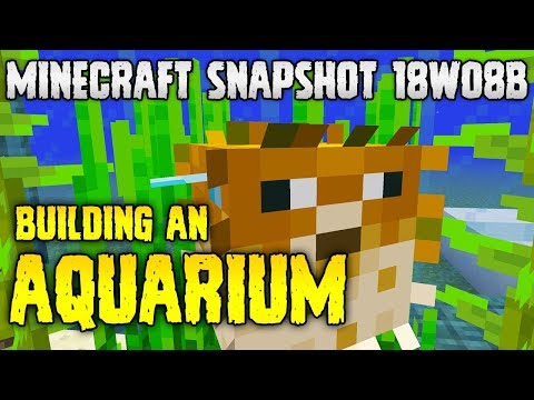 Minecraft 1.13 18w08b | Build an AQUARIUM with the new FISH MOBS!