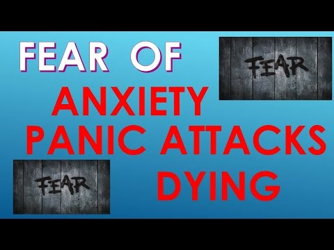 Fear of Anxiety, Panic Attacks and Dying