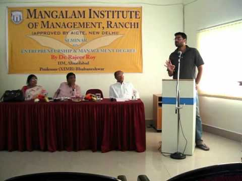 Seminar on Entrepreneurship & Management Degree By Dr. Rajeev Roy @ MIM,Ranchi - Part 2