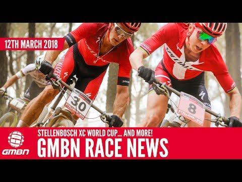 GMBN Mountain Bike Race News Show   Stellenbosch XC + Pre WC Season DH