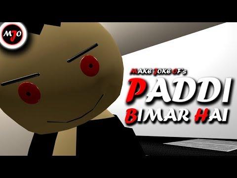 MAKE JOKE OF - PADDI BIMAR HAI