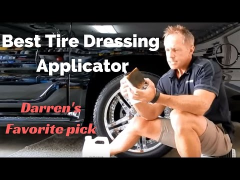 Tire Cleaners and Dressings: A lesson on the best dressing applicator