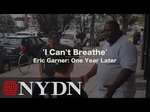 'I Can't Breathe' - Eric Garner: One Year Later