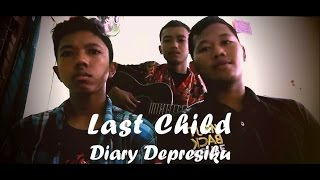 Last Child - Diary Depresiku