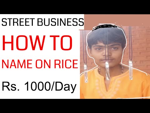 WRITE NAME ON RICE - Street Business Ideas - 1000 per Day {{TRUE STORY}}