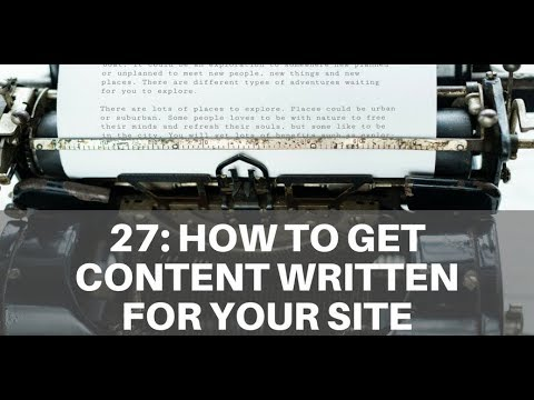 Episode # 27 - How to Get Content Written For Your Site