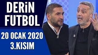 Derin Futbol 20 Ocak 2020 Kısım 3/3 - Beyaz TV