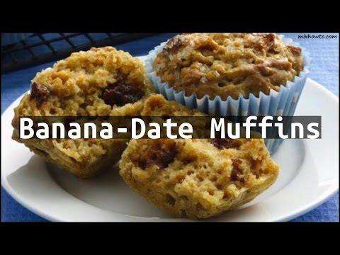 Recipe Banana-Date Muffins