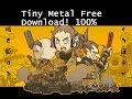 Tiny Metal Free Download 100% Free mp3