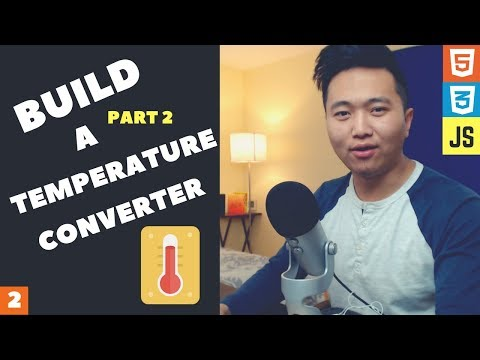 How to Build a Temperature Converter with Html, Css, and Javascript (Part 2)