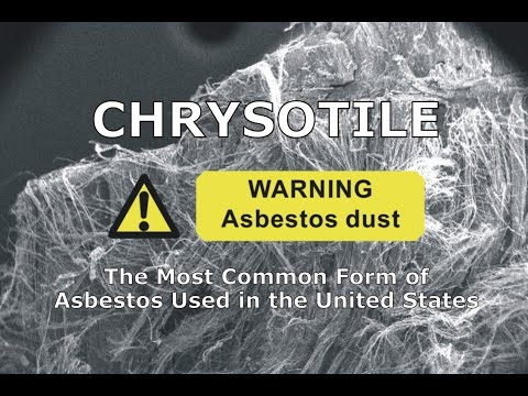 Chrysotile -The Most Common Form of Asbestos Used in the United States
