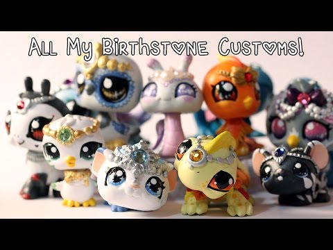 All my Birthstone LPS Customs (all 12 months)!